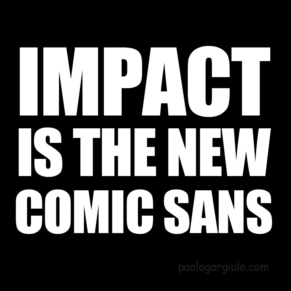 IMPACT-IS-THE-NEW-COMIC-SANS